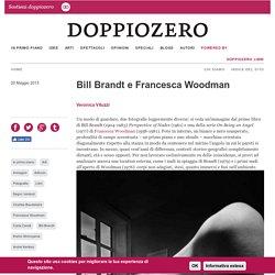Bill Brandt e Francesca Woodman