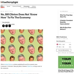 No, Bill Clinton Does Not 'Know How' To Fix The Economy
