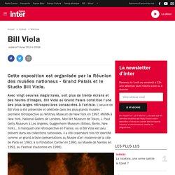 France Inter > sur la rétrospective Bill Viola au Grand palais