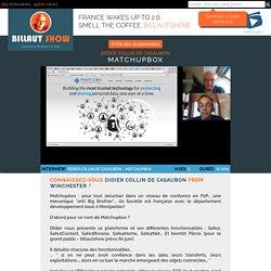 Matchupbox : pour tout sécuriser dans un réseau de confiance en P2P... BillautShow TV
