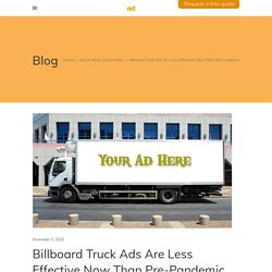 Billboard Truck Ads Are Less Effective Now Than Pre-Pandemic