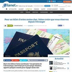 Pour un billet d'avion moins cher, faites croire que vous réservez depuis l'étranger