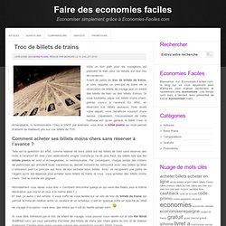 Troc de billets de trains » Faire des economies faciles