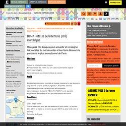 Emploi tourisme (30/09 - 75) : Hôte/ Hôtesse de billetterie (H/F) multilingue