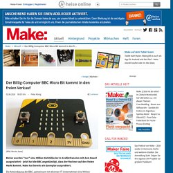 Der Billig-Computer BBC Micro Bit kommt in den freien Verkauf
