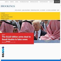 The $110 billion arms deal to Saudi Arabia is fake news