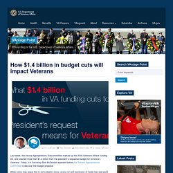 How $1.4 billion in budget cuts will impact Veterans - VAntage Point