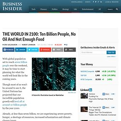 THE WORLD IN 2100: Ten Billion People, No Oil And Not Enough Food