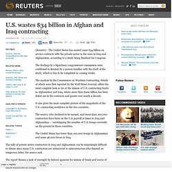 U.S. wastes $34 billion in Afghan and Iraq contracting