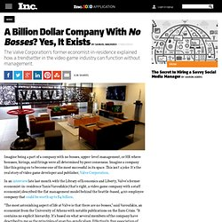A Billion Dollar Company With No Bosses? Yes, It Exists