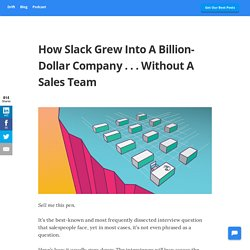 How Slack Grew Into A Billion-Dollar Company . . . Without A Sales Team