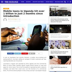 Mobile loans in Uganda hit over 1 billion in just 2 months since introduction – The Exchange