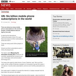 UN: Six billion mobile phone subscriptions in the world