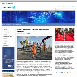 Angola has over 12 billion barrels of oil reserves
