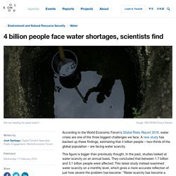 4 billion people face water shortages, scientists find