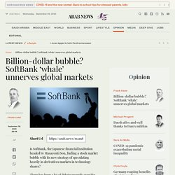 Billion-dollar bubble? SoftBank 'whale' unnerves global markets