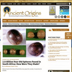 2.8-Billion-Year-Old Spheres Found in South Africa: How Were They Made?
