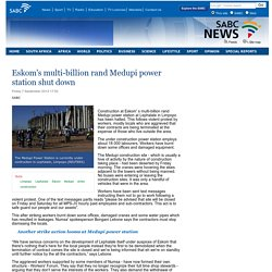 Eskoms multi-billion rand Medupi power station shut down:Friday 7 September 2012