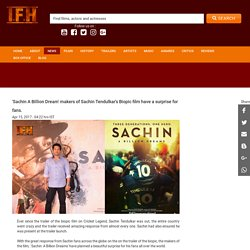 'Sachin A Billion Dream' makers of Sachin Tendulkar's Biopic film have a surprise for fans.