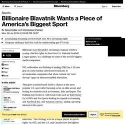 El multimillonario Blavatnik quiere una parte del deporte más grande de América
