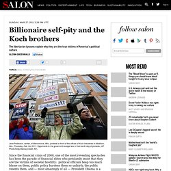 Billionaire self-pity and the Koch brothers - Glenn Greenwald