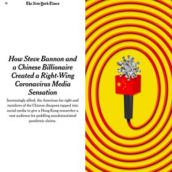 How Steve Bannon and a Chinese Billionaire Created a Right-Wing Coronavirus Media Sensation