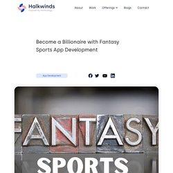 Become a Billionaire with Fantasy Sports App Development