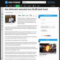 Iran billionaire executed over $2.6B bank fraud