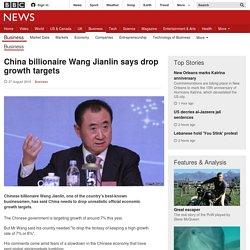 China billionaire Wang Jianlin says drop growth targets