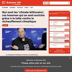 Qui sont les 'climate billionaire', ces hommes qui se sont enrichis grâce à la lutte contre le réchauffement climatique
