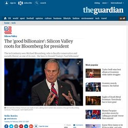 The 'good billionaire': Silicon Valley roots for Bloomberg for president