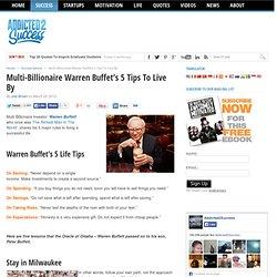 Multi-Billionaire Warren Buffet's 5 Tips To Live By