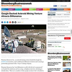 Google-Backed Asteroid Mining Venture Attracts Billionaires