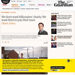 We don't want billionaires' charity. We want them to pay their taxes