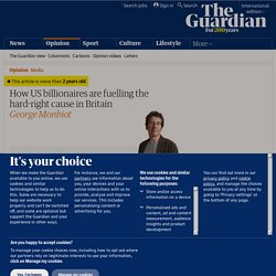 How US billionaires are fuelling the hard-right cause in Britain