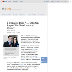 Billionaires Fund A 'Manhattan Project' For Nutrition And Obesity : The Salt