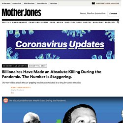 Coronavirus Updates August 10, 2020 Billionaires Have Made an Absolute Killing During the Pandemic. The Number Is Staggering. 10 août 2020