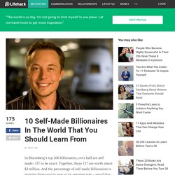 10 Self-Made Billionaires In The World That You Should Learn From