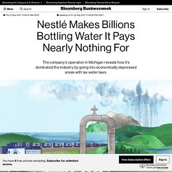 Nestlé Makes Billions Bottling Water It Pays Nearly Nothing For