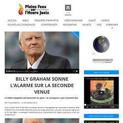 BILLY GRAHAM SONNE L'ALARME SUR LA SECONDE VENUE