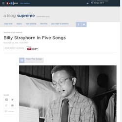 Billy Strayhorn In Five Songs : A Blog Supreme