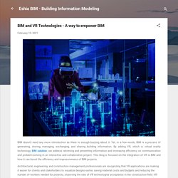 BIM and VR Technologies - A way to empower BIM