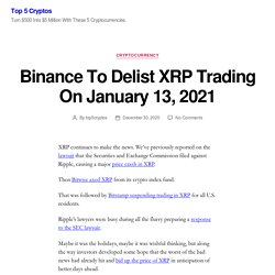 Binance To Delist XRP Trading On January 13, 2021 – Top 5 Cryptos