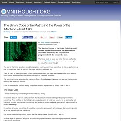 The Binary Code of the Matrix & the Power of the 'Machine'