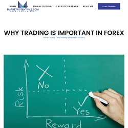 Why Trading Is Important in Forex?