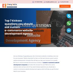 Top 7 kickass questions you should ask custom e-commerce website development agency