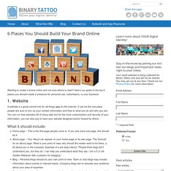 6 Places You Should Build Your Brand Online – BinaryTattoo – Define your digital identity