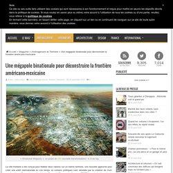 Une mégapole binationale pour déconstruire la frontière américano-mexicaine – UrbaNews