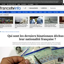 Qui sont les derniers binationaux déchus de leur nationalité française ?