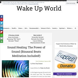 Sound Healing: The Power of Sound (Binaural Beats Meditation Included!)